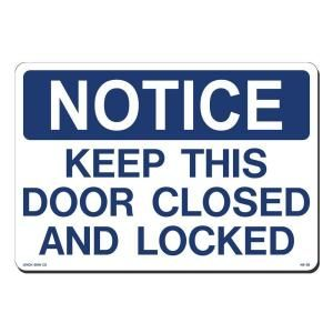 Lynch Sign 14 in. x 10 in. Blue on White Plastic Notice Keep This Door Closed & Locked Sign NS 28