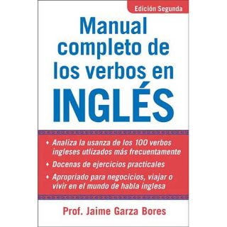 Manual Completo de los Verbos en Ingles, Bores, Jaime Garza: Textbooks