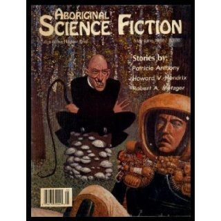 ABORIGINAL (SF) Science Fiction   Volume 2, number 4   May June 1988 Sweet Tooth at Io; A Third Chance; A Speaking Likeness; The Darkness Beyond; The Last Impression of Linda Vista Charles C. (editor) (Patricia Anthony; Robert A. Metzger; Bonita Kale; Ja