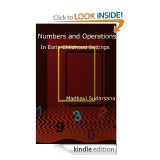 Numbers and Operations in Early Childhood Settings (Mathematics for young children Book 1) eBook Madhavi Sudarsana, Shruti Piduri Kindle Store