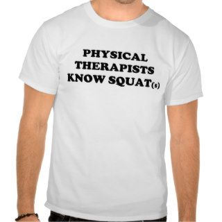 Physical Therapy Squat Tee Shirt