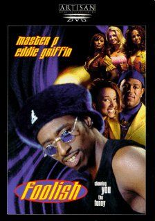 Foolish: Eddie Griffin, Master P, Amie Petersen, Frank Sivero, Daphne Duplaix, Jonathan Banks, Andrew Dice Clay, Sven Ole Thorsen, Marla Gibbs, Traci Bingham, Bill Nunn, John Marlo, Clifton Powell, Anthony Johnson, Anthony Boswell, Marqel Lee, Honest John,
