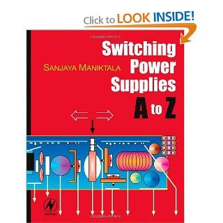 Switching Power Supplies A   Z Sanjaya Maniktala 9780750679701 Books