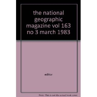 the national geographic magazine vol 163 no 3 march 1983: editor: Books
