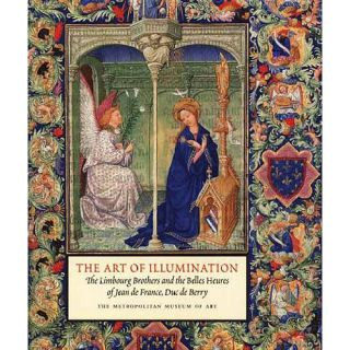 The Art of Illumination: The Limbourg Brothers and the Belles Heures of Jean de France, Duc de Berry, Husband, Timothy B.: Art, Music & Photography