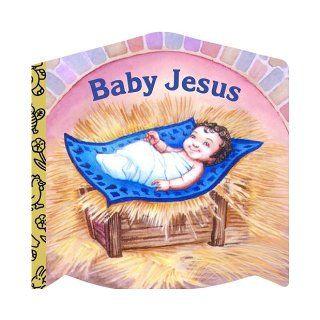 Baby Jesus (A Chunky Book(R)) Mary Josephs 9780679873983 Books