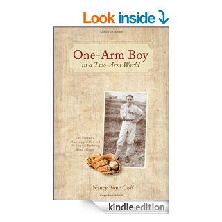 One Arm Boy in a Two Arm World eBook: Nancy Bone Goff: Kindle Store