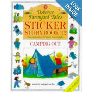 Camping Out (Farmyard Tales Sticker Storybooks): Heather Amery, Stephen Cartwright: 9780746035177: Books
