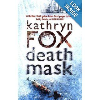 Death Mask (Dr. Anya Crichton): Kathryn Fox: 9780340919071: Books