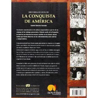 Historia oculta de la Conquista de America (Historia Incognita/ Unknown History) (Spanish Edition) Gabriel Sanchez Sorondo 9788497635486 Books