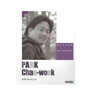 Korean Film Directors Park Chan Wook (Korean Film Directors) (Paperback)   Common Translated by Colin A Mouat By (author) Kim Young jin 0884203092990 Books