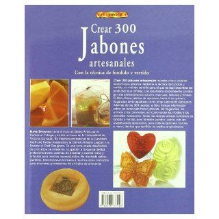 Crear 300 jabones artesanales/ 300 Handcrafted Soaps: Con la tecnica de fundido y vertido/ Great Melt & Pour Projects (Spanish Edition): Marie Browning: 9788496777446: Books