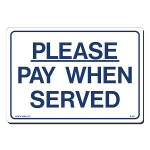 Lynch Sign 10 in. x 7 in. Blue on White Plastic Please Pay When Served Sign R  30