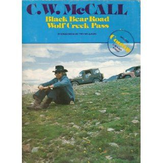 C.W. McCall Black Bear Road/Wolf Creek Pass: C.W. McCall: Books