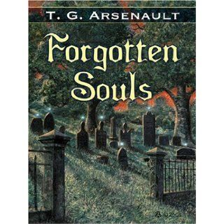 Five Star Science Fiction/Fantasy   Forgotten Souls: T. G. Arsenault: 9781594143830: Books