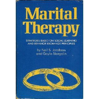 MARITAL THERAPY: Neil S. Jacobson, Gayla Margolin: Books