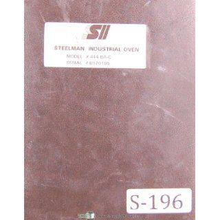 Steelman Industries, Model 444 BA C, Burn Off oven, Installation   Operations & Maintenance Manual Steelman Books