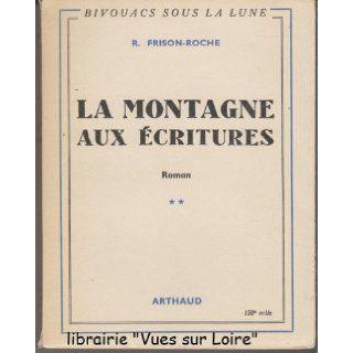 La Montagne aux Ecritures: Frison Roche: Books