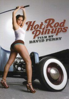 Hot Rod Pin Ups: Ruby Rae, Morgan, Giovanna, Haley, Jasmine, Crystal, Lark, Marlena, Robin, David Perry: Movies & TV