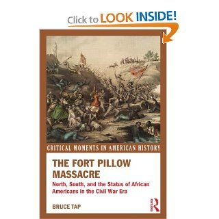 a history of the fort pillow massacre in the american civil war The fort pillow massacre: the history and legacy of the civil war's most notorious battle [charles river editors] on amazoncom free shipping on qualifying offers.