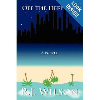 Off the Deep End: R. J. Wilson: 9781462611904: Books