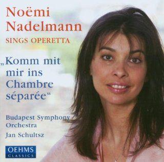 Komm mit mir ins Chambre separee    Noemi Nadelmann sings Operetta: Music