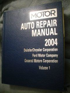 Motor Auto Repair Manual Daimlerchrysler Corporation, Ford Motor Company and General Motors Corporation (Motor Auto Repair Manual Vol. 1 General Motors Corporation)) John R. Lypen 9781582511634 Books