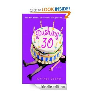 Pushing 30 eBook: Whitney Gaskell: Kindle Store