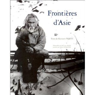 Frontieres d'Asie: Photographies et notes de voyage du fonds Louis Marin (French Edition): Louis Marin: 9782110812193: Books