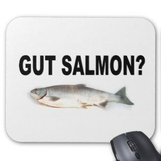 Gut Salmon? Funny Fishing T Shirts and Stickers! Mouse Mats