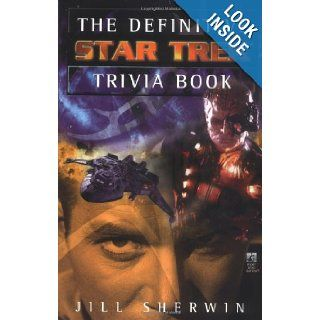 The Definitive Star Trek Trivia Book (v. 1) Jill Sherwin 9780671041823 Books