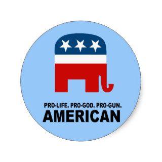 Pro life. Pro God. Pro Gun American Sticker