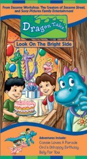 Dragon Tales   Look on the Bright Side [VHS]: Andrea Libman, Danny McKinnon, Ty Olsson, Chantal Strand, Jason Michas, Kathleen Barr, Eli Gabay, Scott McNeil, Aida Ortega, Garry Chalk, Ellen Kennedy, Stevie Vallance, Phil Weinstein, Elana Lesser, Kimberly S