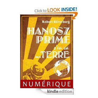 Hanosz Prime s'en va sur Terre (French Edition) eBook: Robert SILVERBERG, Eric HOLSTEIN: Kindle Store