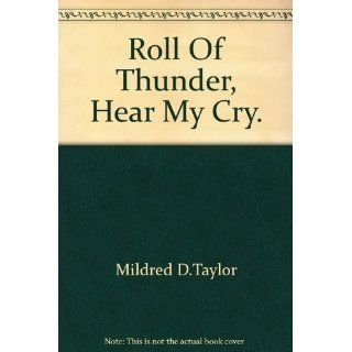 Roll of Thunder Hear My Cry (The Logan Family Saga Series Part 1) Mildred D. Taylor, Lynne Thigpen 5402503112900 Books