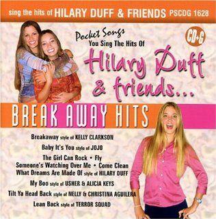 Hilary Duff & Friends   Break Away Hits (karaoke) Music