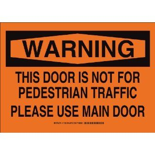 "Brady 11138 Aluminum, 10"" X 14"" Warning Sign Legend, ""This Door Is Not For Pedestrian Traffic Please Use Main Door"": Industrial Warning Signs: Industrial & Scientific"