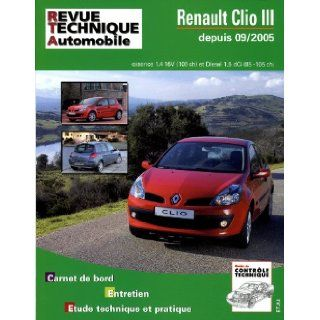 Rta B702.5 Renault Clio III 1, 4v 16v+1.5dci 85/105: Etai: 9782726870259: Books