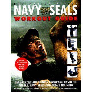 United States Navy Seals Workout Guide U.S.N. (Ret) Dennis C. Chalker, Kevin Dockery 9781568659367 Books