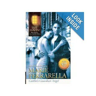 Caitlin's Guardian Angel (Dangerous to Love USA / Safe Haven / Silhouette Intimate, No. 661) Marie Ferrarella 9780373361564 Books