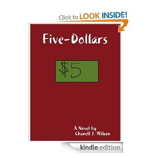 Five Dollars eBook: Chanell J. Wilson: Kindle Store