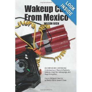 Wakeup Call From Mexico Wilson Beck 9780692003404 Books
