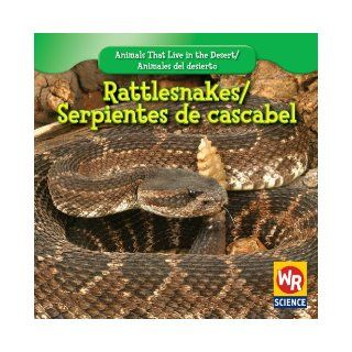 Rattlesnakes/ Serpientes De Cascabel (Animals That Live in the Desert/ Animales Del Desierto) JoAnn Early Macken 9781433921339 Books