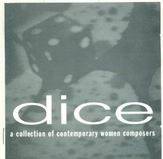 DICE: A collection of comtemporary women composers: Music