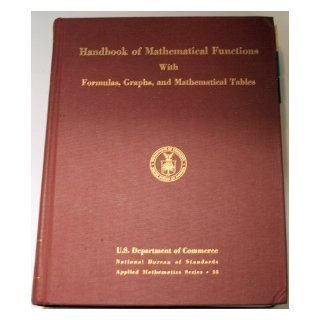 Handbook of Mathematical Functions with Formulas, Graphs, and Mathematical Tables, National Bureau of Standards, Applied Mathematics Series: M Abranowit: 9780160002021: Books
