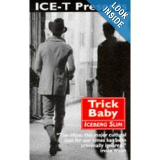 Trick Baby The Story of a White Negro (IGN Departement Maps) Iceberg Slim 9780862415945 Books
