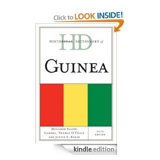 Historical Dictionary of Guinea (Historical Dictionaries of Africa) eBook: Mohamed Saliou Camara, Thomas O'Toole, Janice E. Baker: Kindle Store