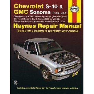 Haynes Repair Manual: Chevrolet S 10 and GMC Sonoma Pick Ups, (1994 thru 2004) Chevrolet Blazer and GMC Jimmy, (1995 thru 2004) Oldsmobile Bravada and Isuzu Hombre, (1996 thru 2001): Robert Maddox, John H. Haynes: 9781563925757: Books