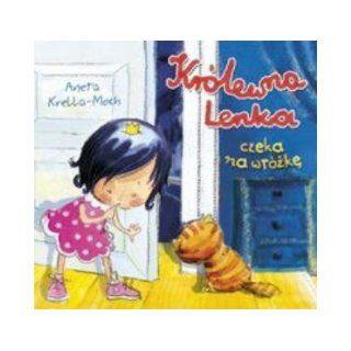 Kr�lewna Lenka czeka na wr�zke (Polska wersja jezykowa): Aneta Krella Moch: 5907577331054: Books