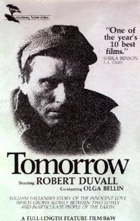 Tomorrow [VHS]: Robert Duvall, Olga Bellin, Sudie Bond, Richard McConnell, Peter Masterson, William Hawley, James Franks, Johnny Mask, Effie Green, Ken Lindley, R.M. Weaver, Dick Dougherty, Allan Green, Joseph Anthony, Reva Schlesinger, Davis Weinstock II,